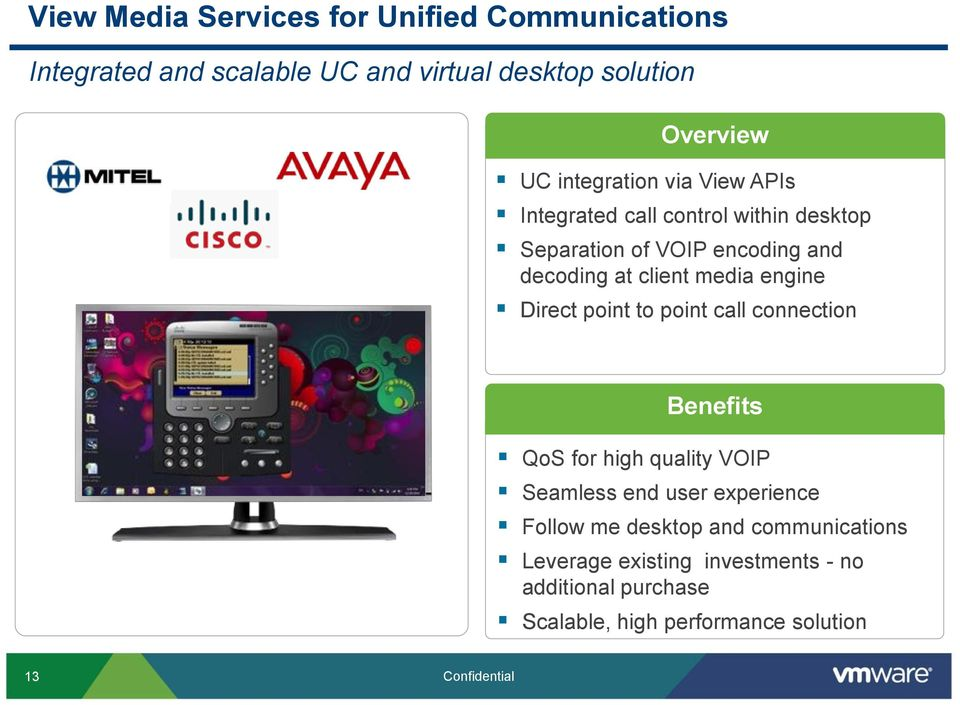 engine Direct point to point call connection Benefits QoS for high quality VOIP Seamless end user experience Follow me