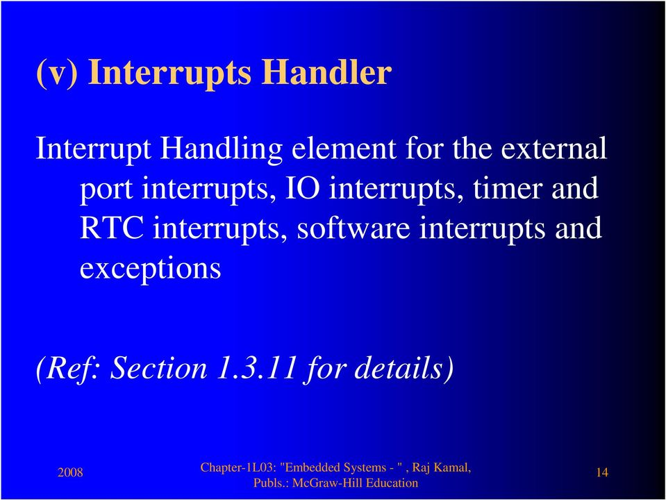 interrupts, timer and RTC interrupts, software