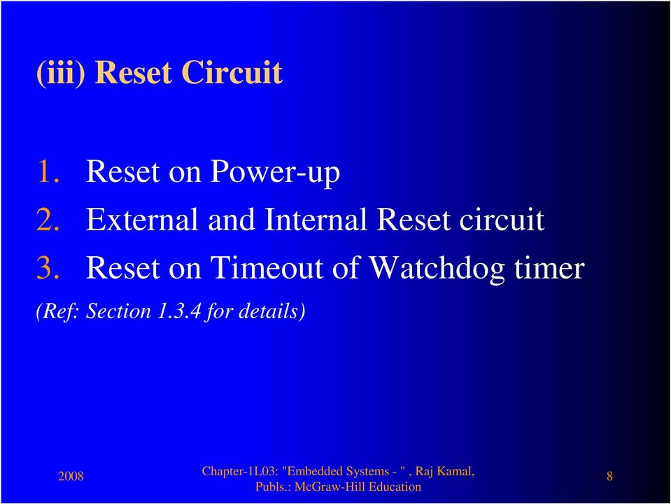 External and Internal Reset circuit 3.