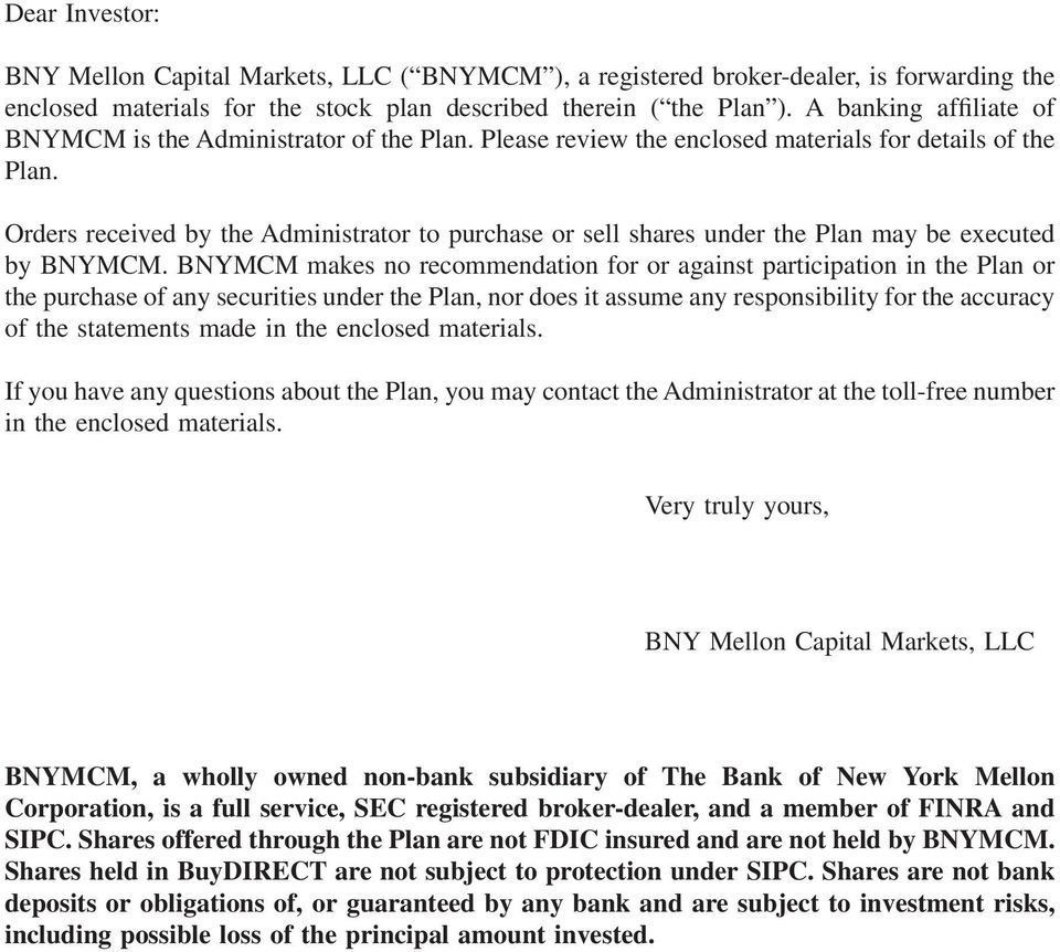 Orders received by the Administrator to purchase or sell shares under the Plan may be executed by BNYMCM.