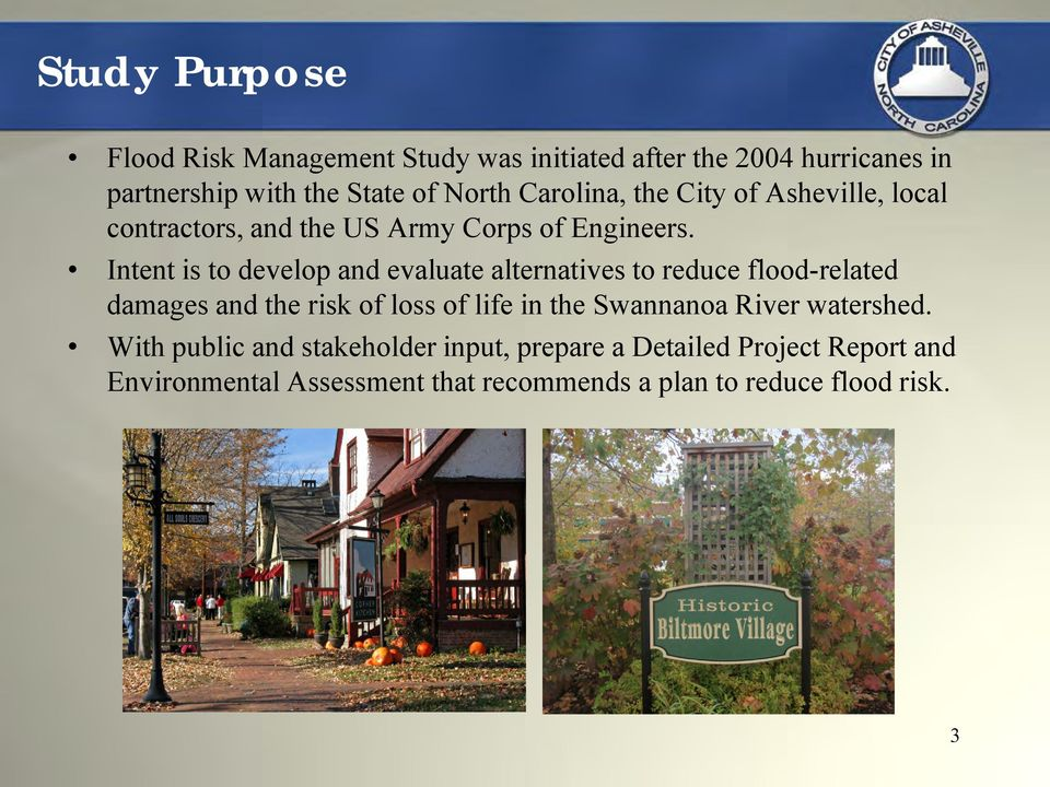 Intent is to develop and evaluate alternatives to reduce flood-related damages and the risk of loss of life in the