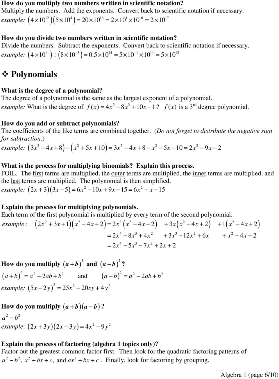 Convert back to scientific notation if necessary. 4 4 4 0 8 0 = 0. 0 = 0 0 = 0 example: ( ) ( ) Polynomials What is the degree of a polynomial?