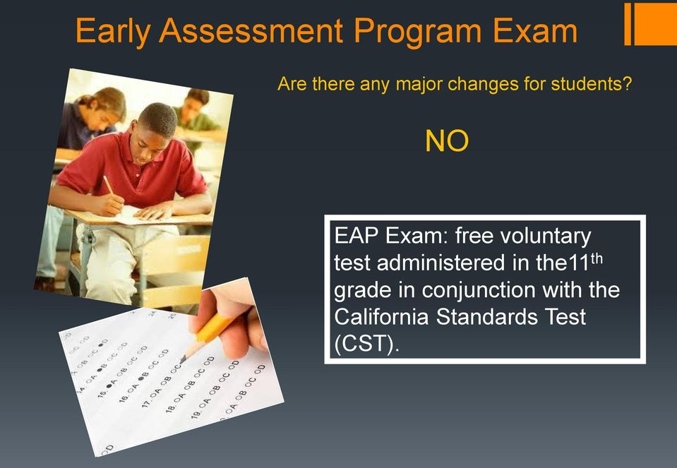 NO EAP Exam: free voluntary test administered