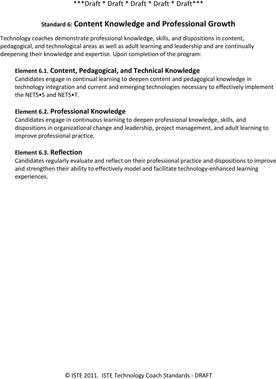 Content, Pedagogical, and Technical Knowledge Candidates engage in continual learning to deepen content and pedagogical knowledge in technology integration and current and emerging technologies