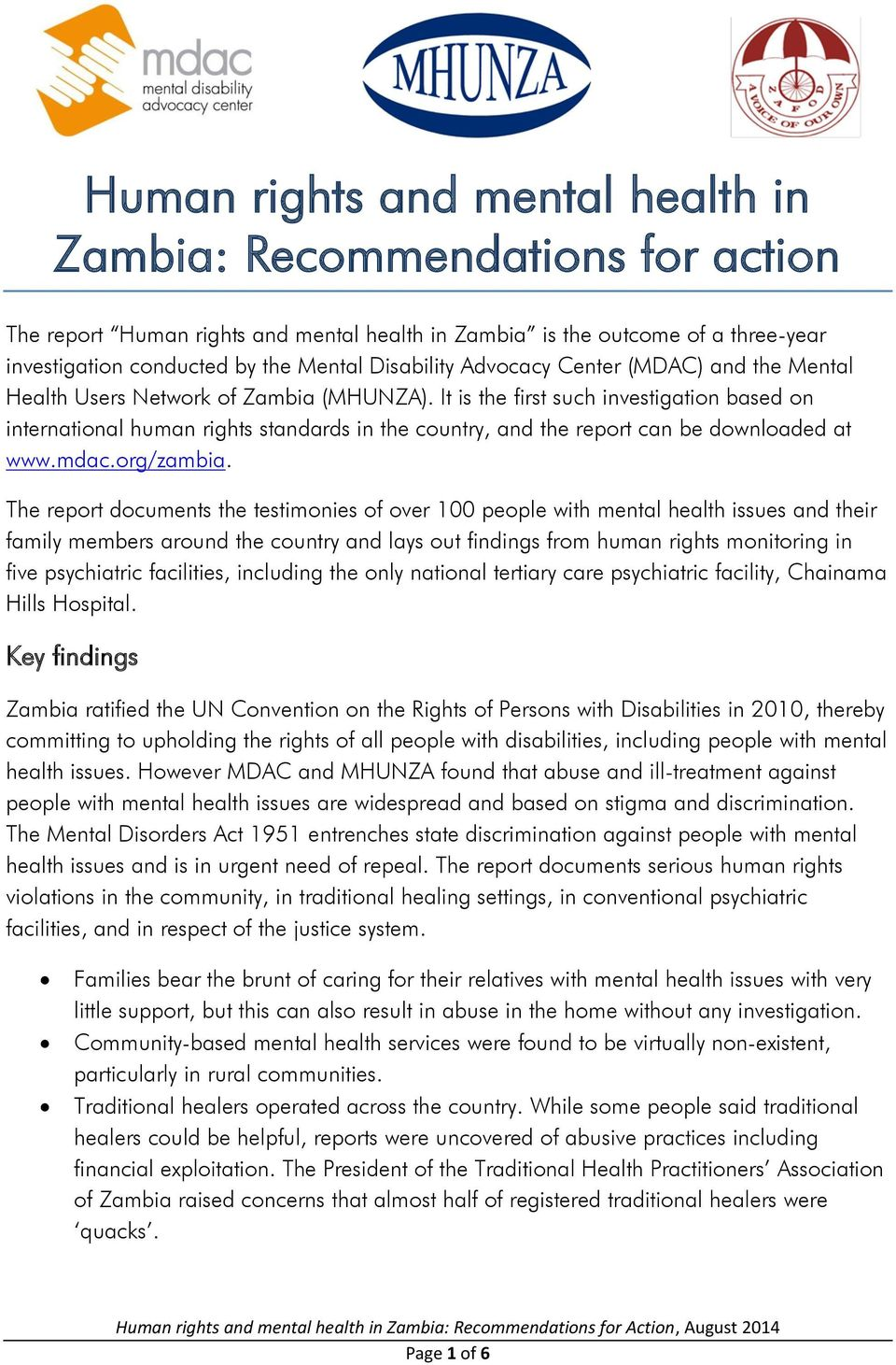 It is the first such investigation based on international human rights standards in the country, and the report can be downloaded at www.mdac.org/zambia.