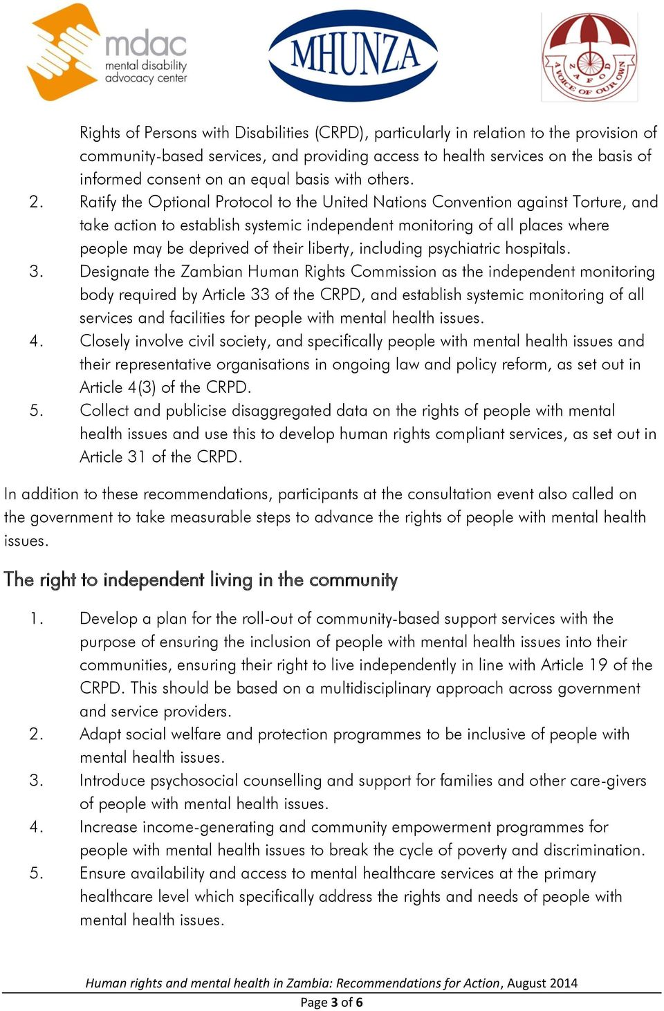 Ratify the Optional Protocol to the United Nations Convention against Torture, and take action to establish systemic independent monitoring of all places where people may be deprived of their