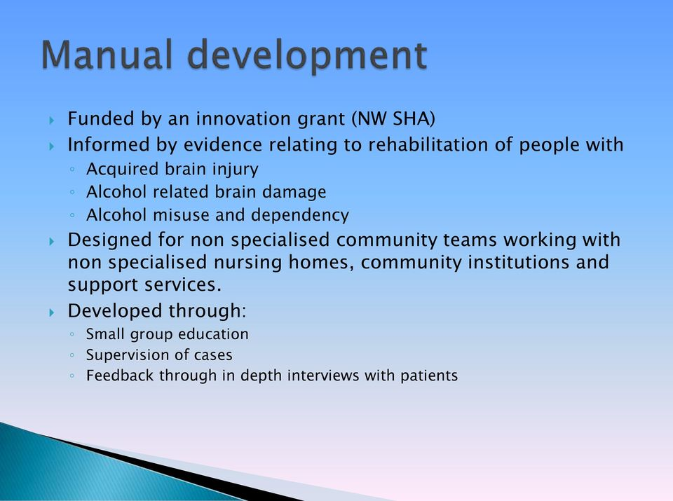 specialised community teams working with non specialised nursing homes, community institutions and support