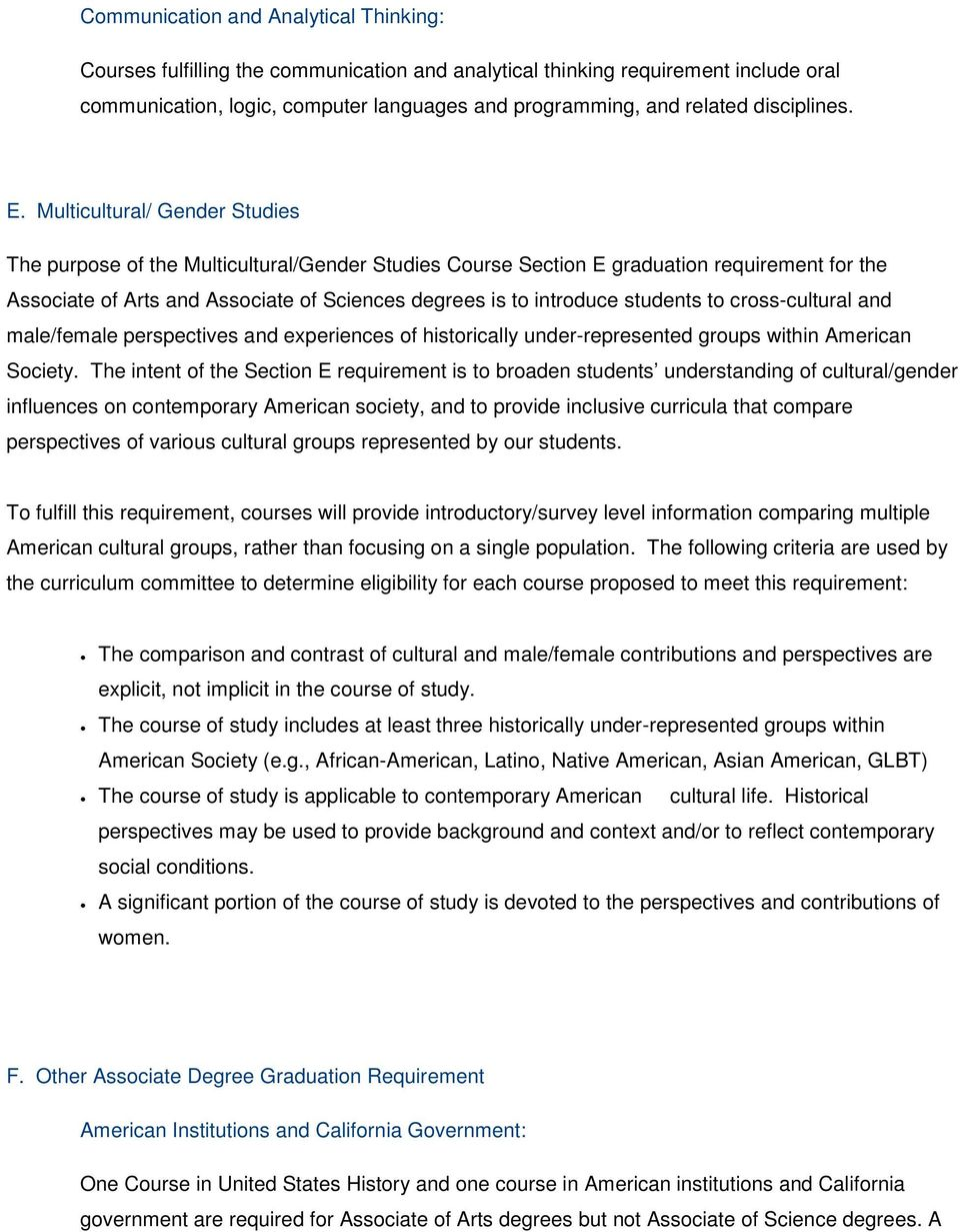 Multicultural/ Gender Studies The purpose of the Multicultural/Gender Studies Course Section E graduation requirement for the Associate of Arts and Associate of Sciences degrees is to introduce