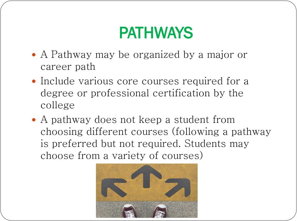 A pathway does not keep a student from choosing different courses (following a