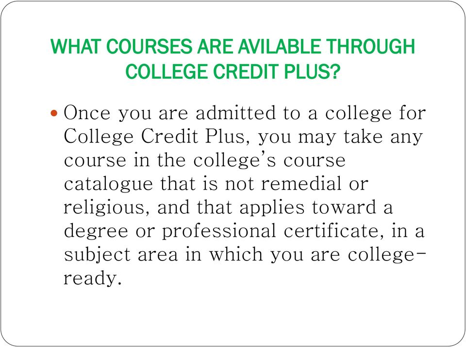 course in the college s course catalogue that is not remedial or religious, and
