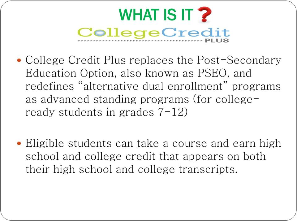 (for collegeready students in grades 7-12) Eligible students can take a course and earn