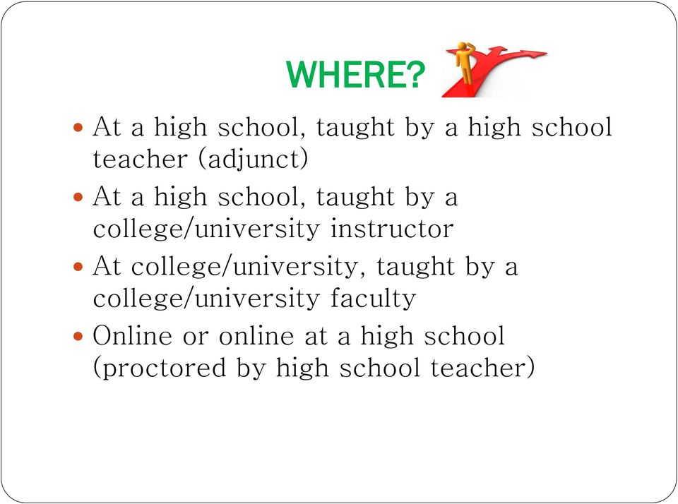 high school, taught by a college/university instructor At