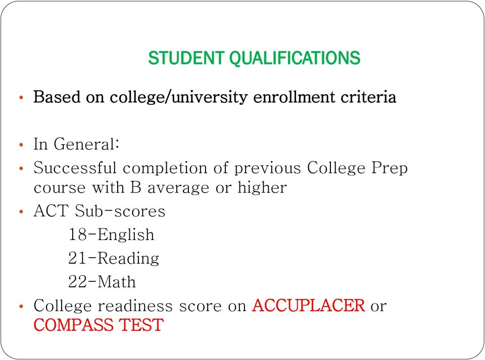 Prep course with B average or higher ACT Sub-scores 18-English