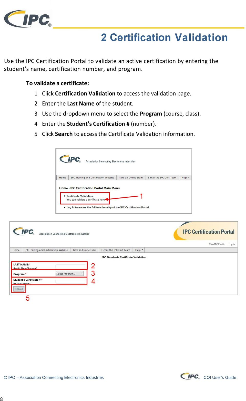 To validate a certificate: 1 Click Certification Validation to access the validation page.