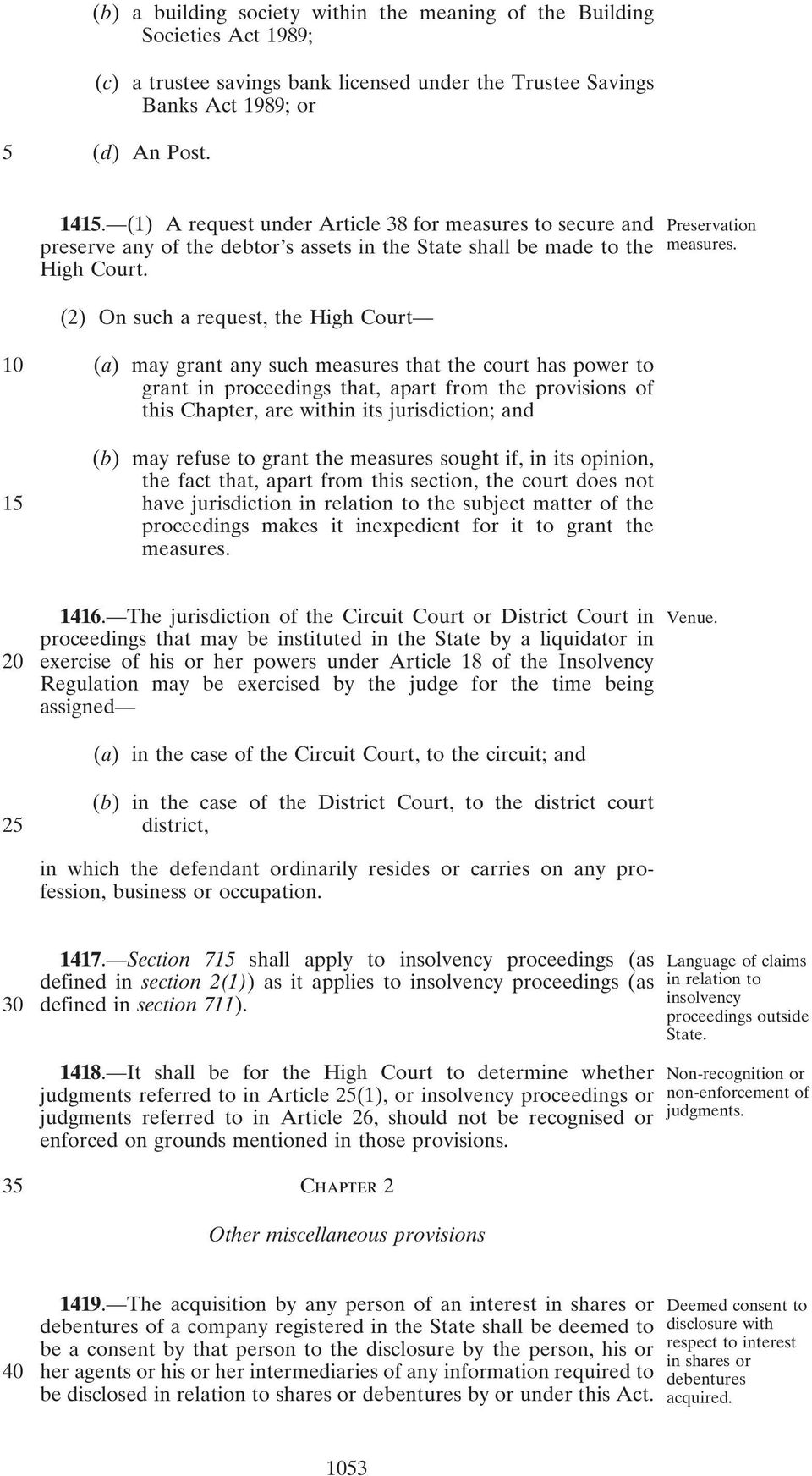 10 15 (a) may grant any such measures that the court has power to grant in proceedings that, apart from the provisions of this Chapter, are within its jurisdiction; and (b) may refuse to grant the