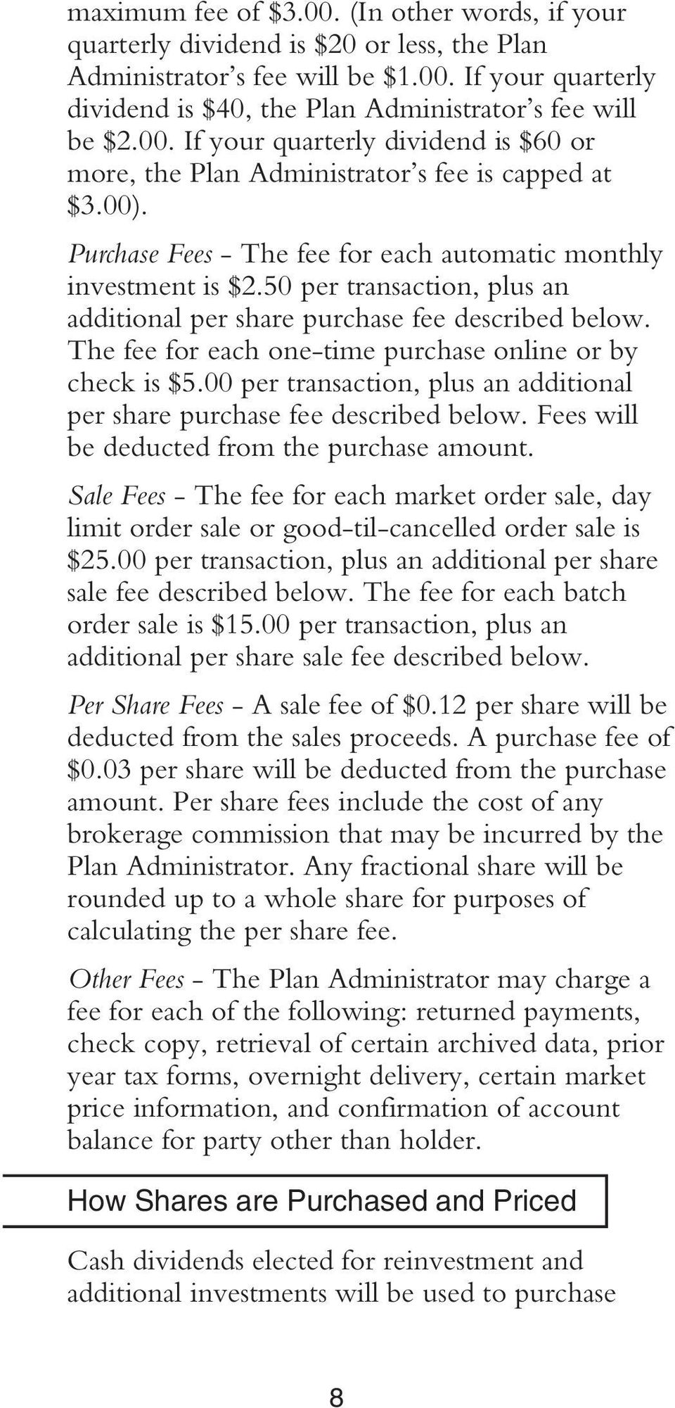 50 per transaction, plus an additional per share purchase fee described below. The fee for each one-time purchase online or by check is $5.