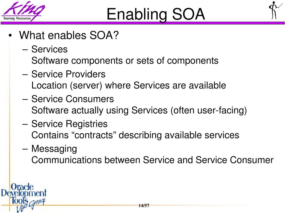 where Services are available Service Consumers Software actually using Services (often
