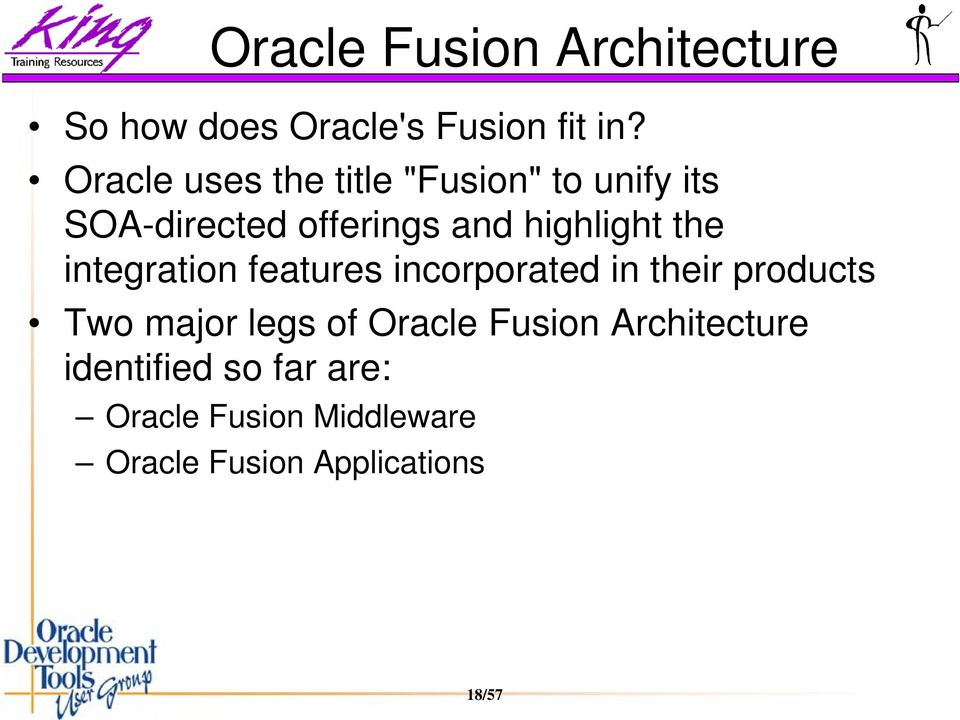 the integration features incorporated in their products Two major legs of Oracle