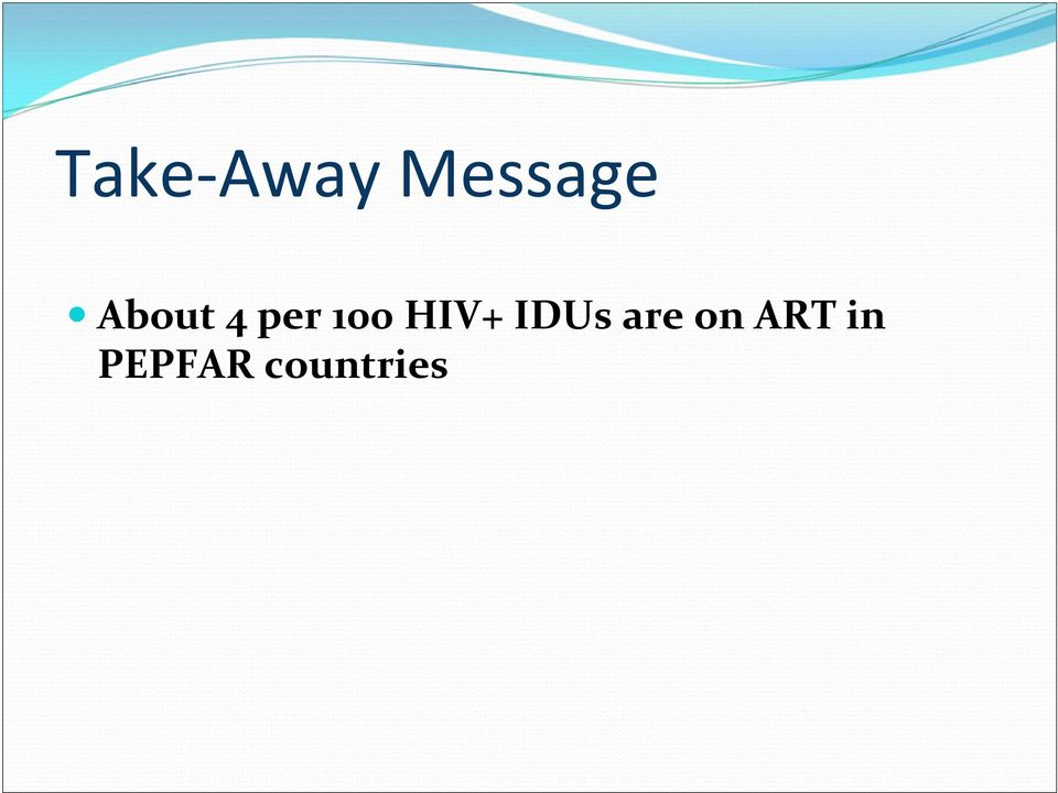 HIV+ IDUs are on