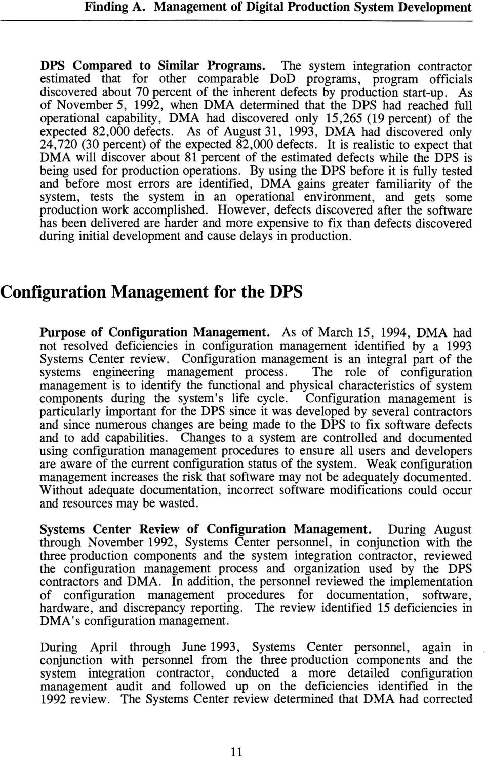 As of November 5, 1992, when DMA determined that the DPS had reached full operational capability, DMA had discovered only 15,265 (19 percent) of the expected 82,000 defects.