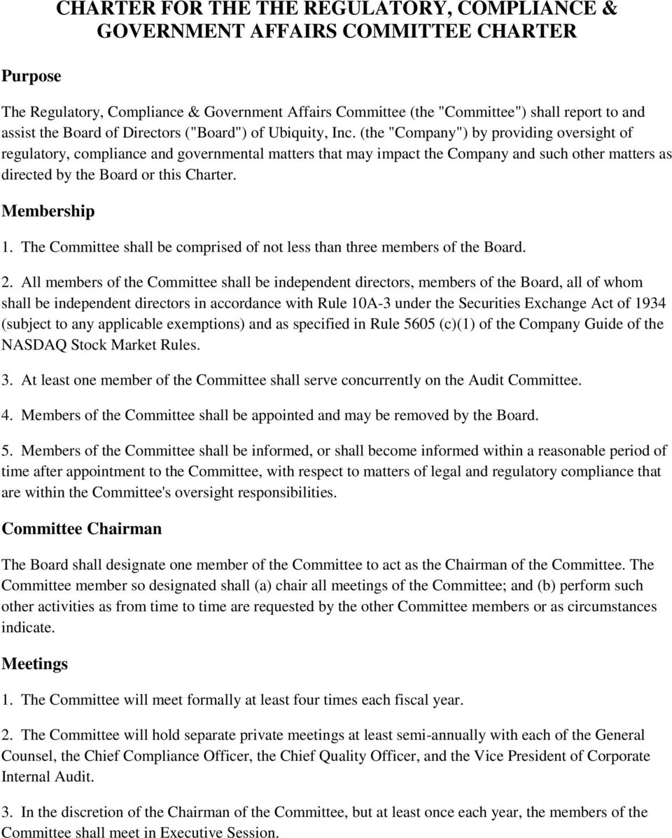 "(the ""Company"") by providing oversight of regulatory, compliance and governmental matters that may impact the Company and such other matters as directed by the Board or this Charter. Membership 1."