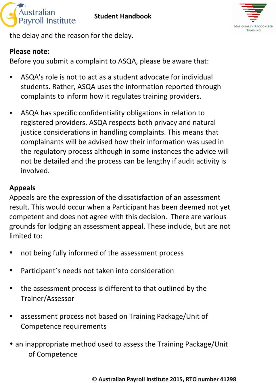 ASQA respects both privacy and natural justice considerations in handling complaints.