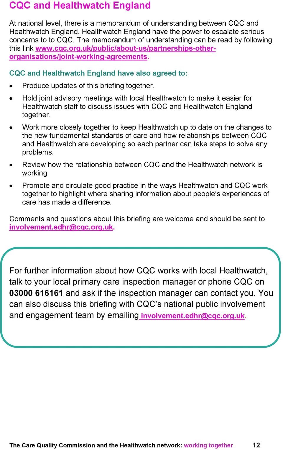 CQC and Healthwatch England have also agreed to: Produce updates of this briefing together.