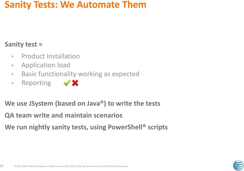 use JSystem (based on Java ) to write the tests QA team write and