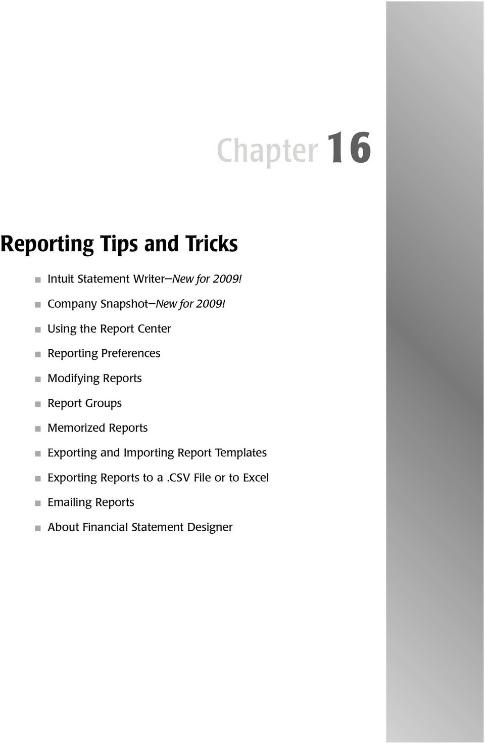 Using the Report Center Reporting Preferences Modifying Reports Report Groups