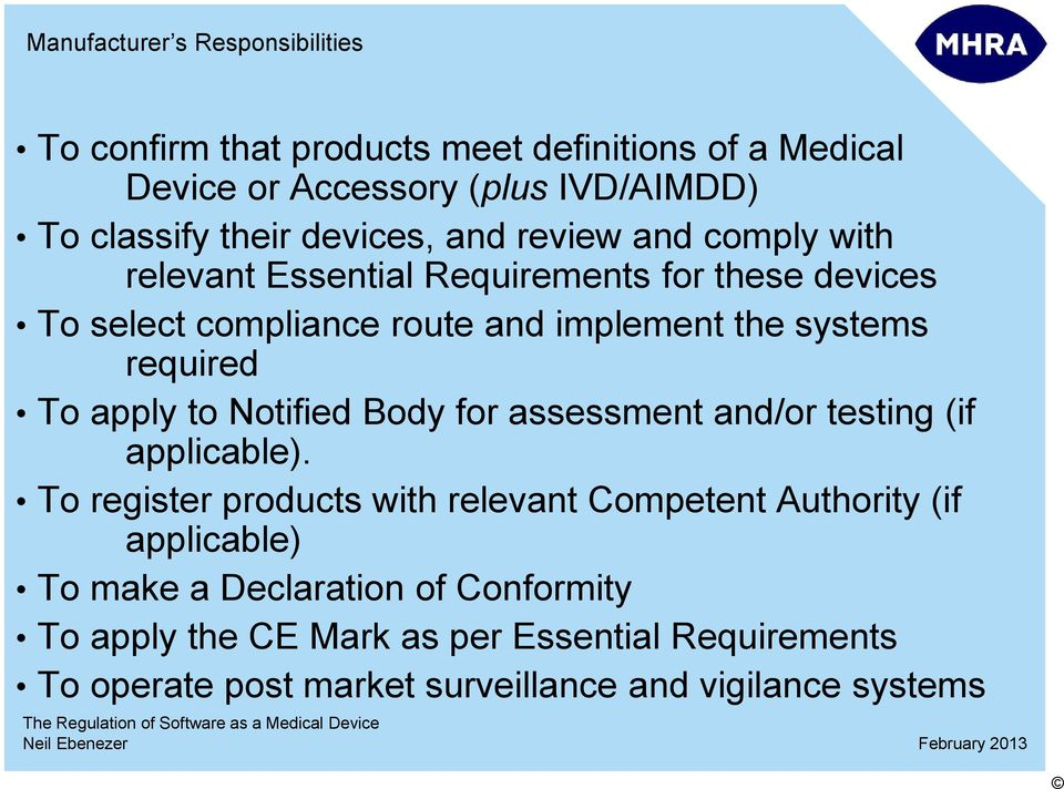 required To apply to Notified Body for assessment and/or testing (if applicable).