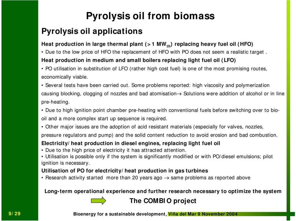 Pyrolysis Oil: An Innovative Liquid Biofuel for Heating The COMBIO