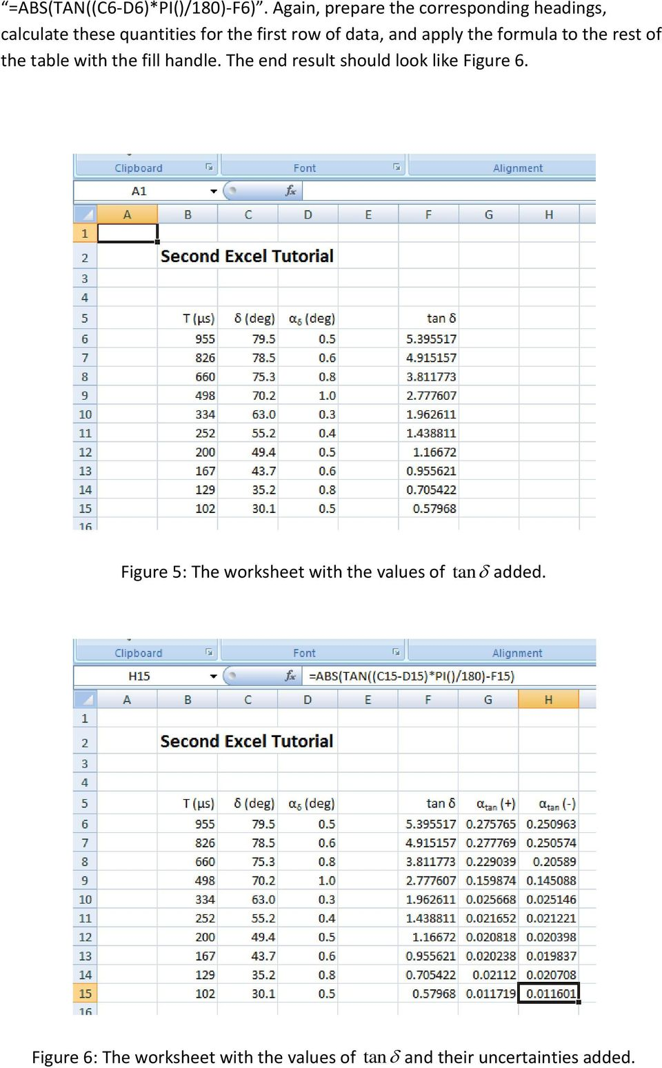 data, and apply the formula to the rest of the table with the fill handle.