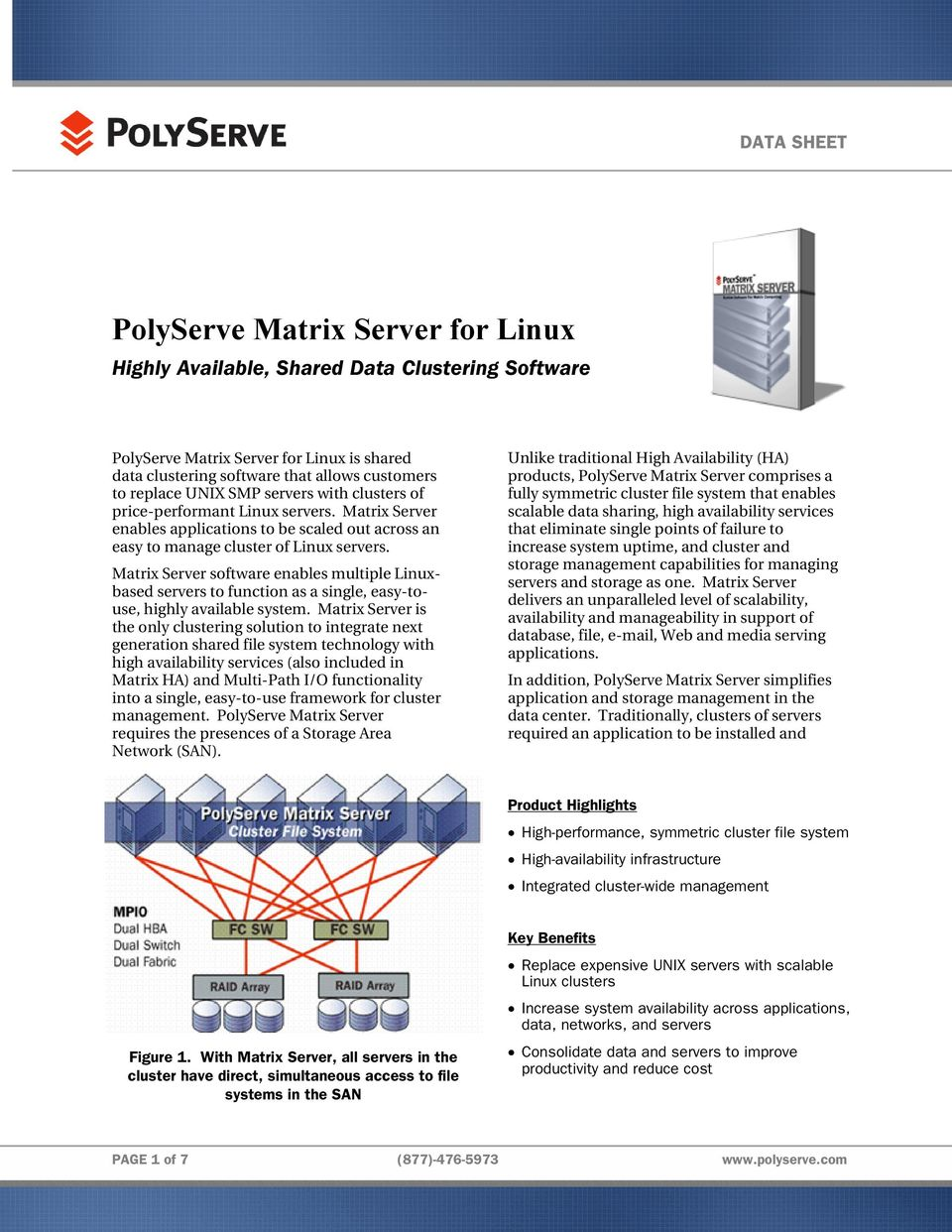Matrix Server software enables multiple Linuxbased servers to function as a single, easy-touse, highly available system.