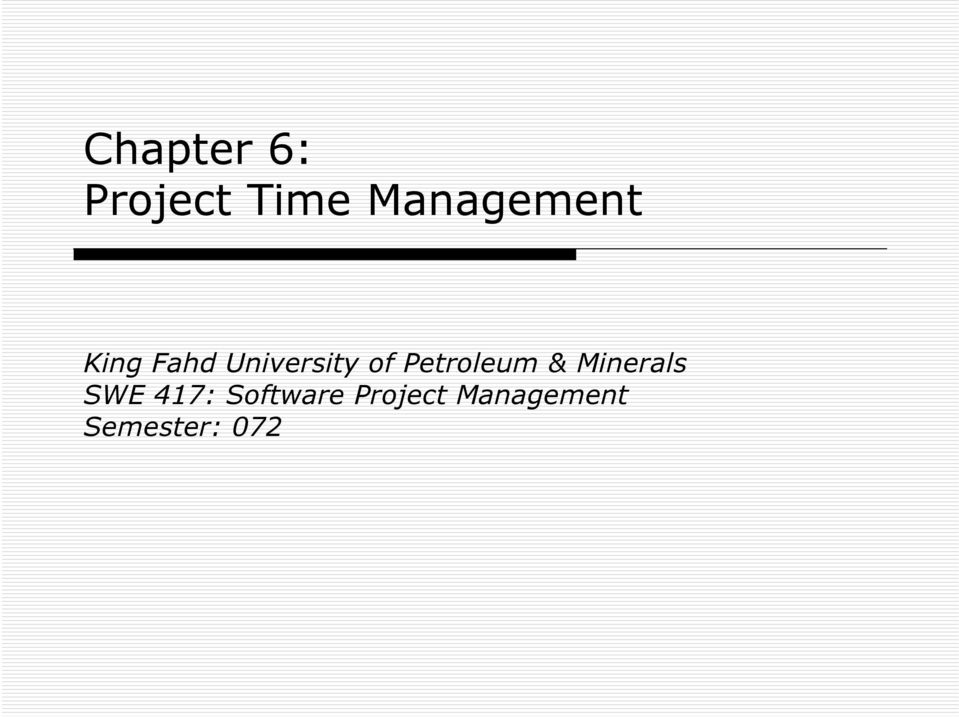 of Petroleum & Minerals SWE 417: