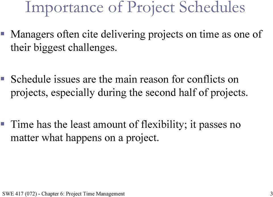 Schedule issues are the main reason for conflicts on projects, especially