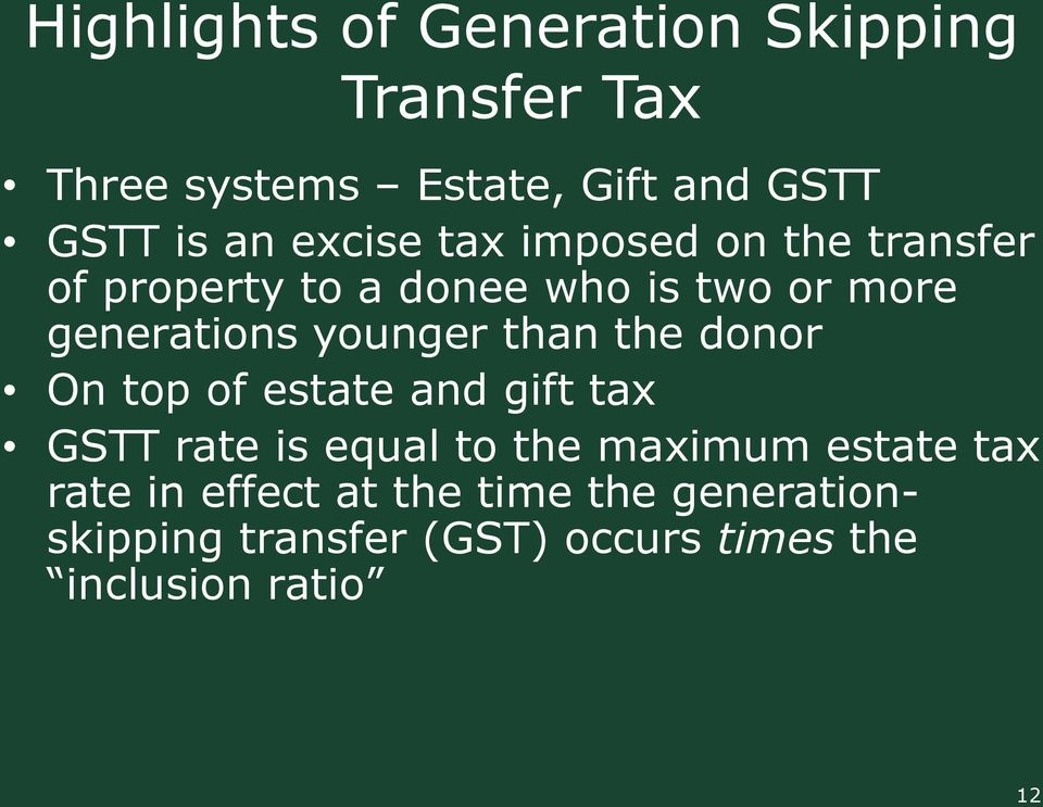 younger than the donor On top of estate and gift tax GSTT rate is equal to the maximum estate