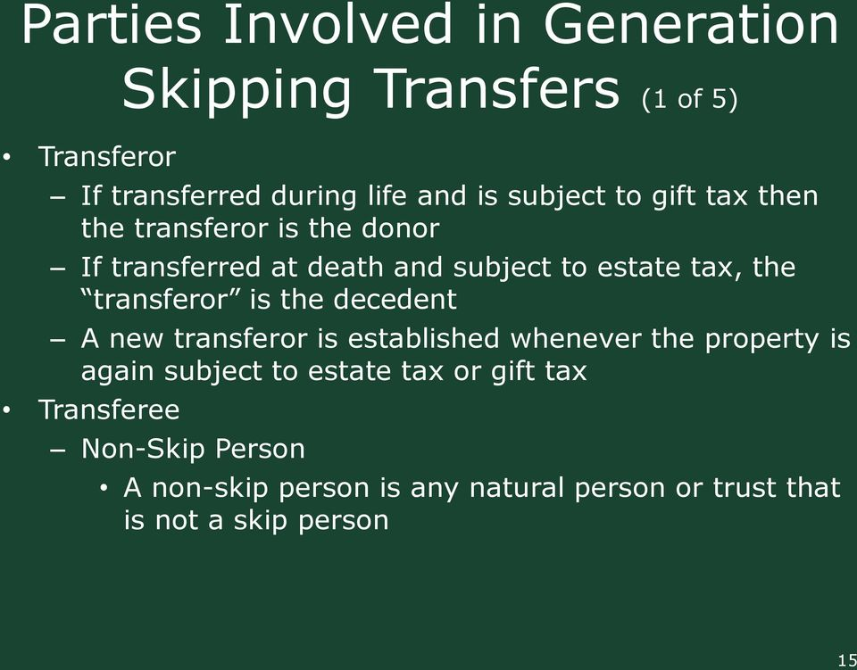transferor is the decedent A new transferor is established whenever the property is again subject to estate