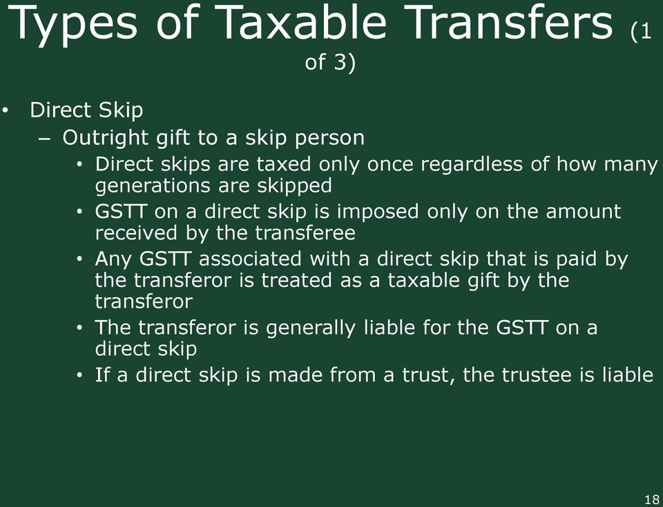 transferee Any GSTT associated with a direct skip that is paid by the transferor is treated as a taxable gift by the