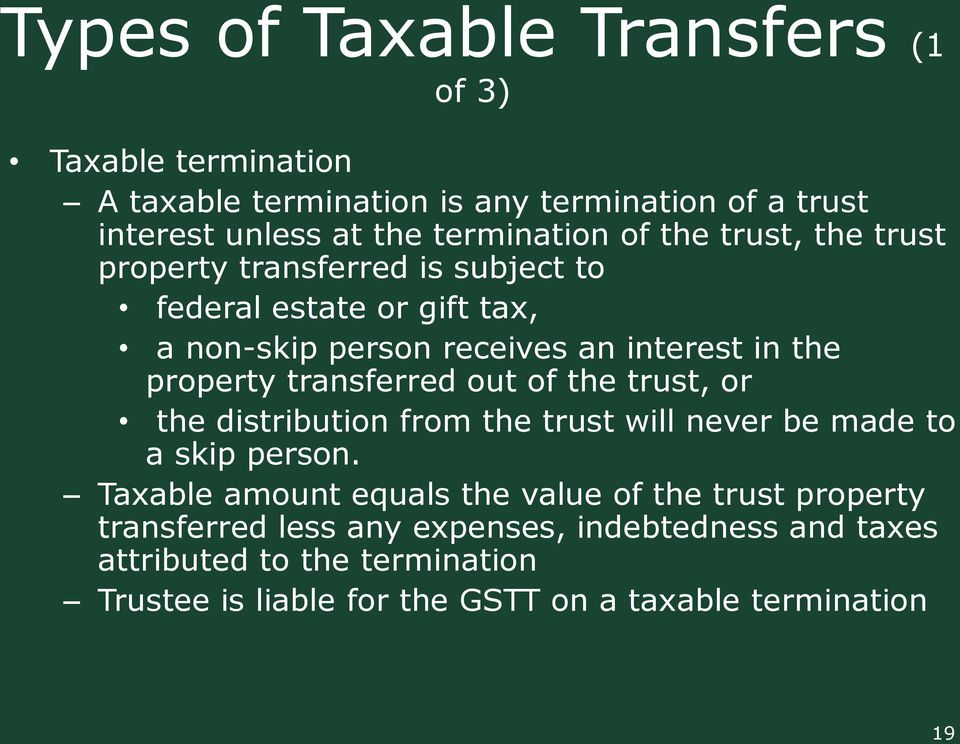 transferred out of the trust, or the distribution from the trust will never be made to a skip person.