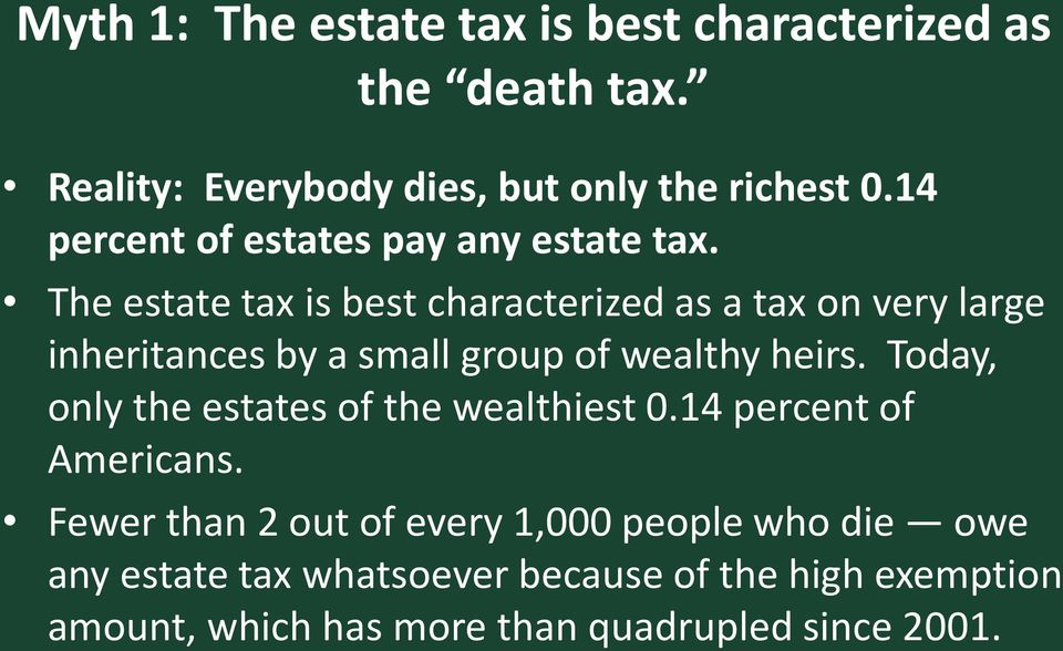 The estate tax is best characterized as a tax on very large inheritances by a small group of wealthy heirs.