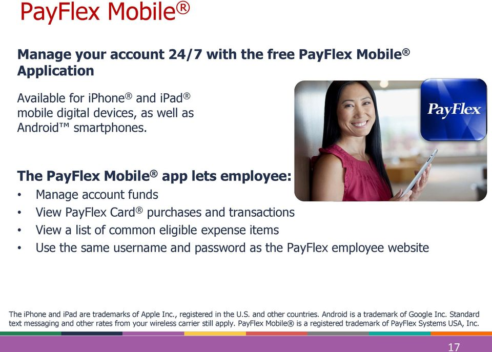 username and password as the PayFlex employee website The iphone and ipad are trademarks of Apple Inc., registered in the U.S. and other countries.