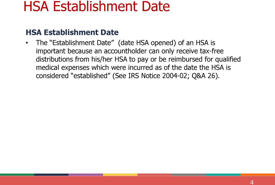 from his/her HSA to pay or be reimbursed for qualified medical expenses which were