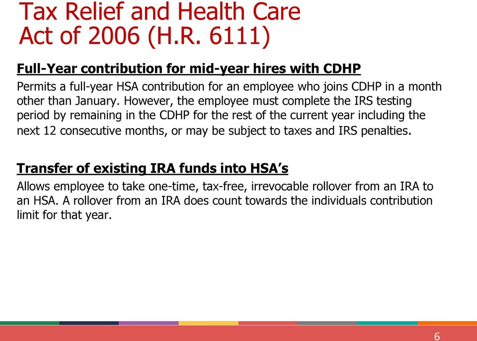 6111) Full-Year contribution for mid-year hires with CDHP Permits a full-year HSA contribution for an employee who joins CDHP in a month other than January.