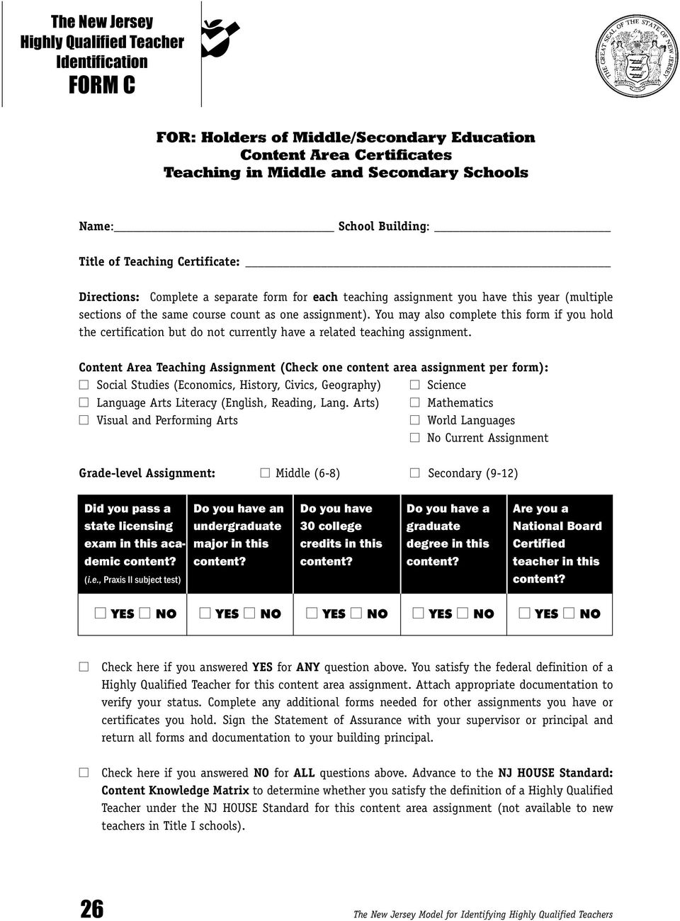 You may also complete this form if you hold the certification but do not currently have a related teaching assignment.