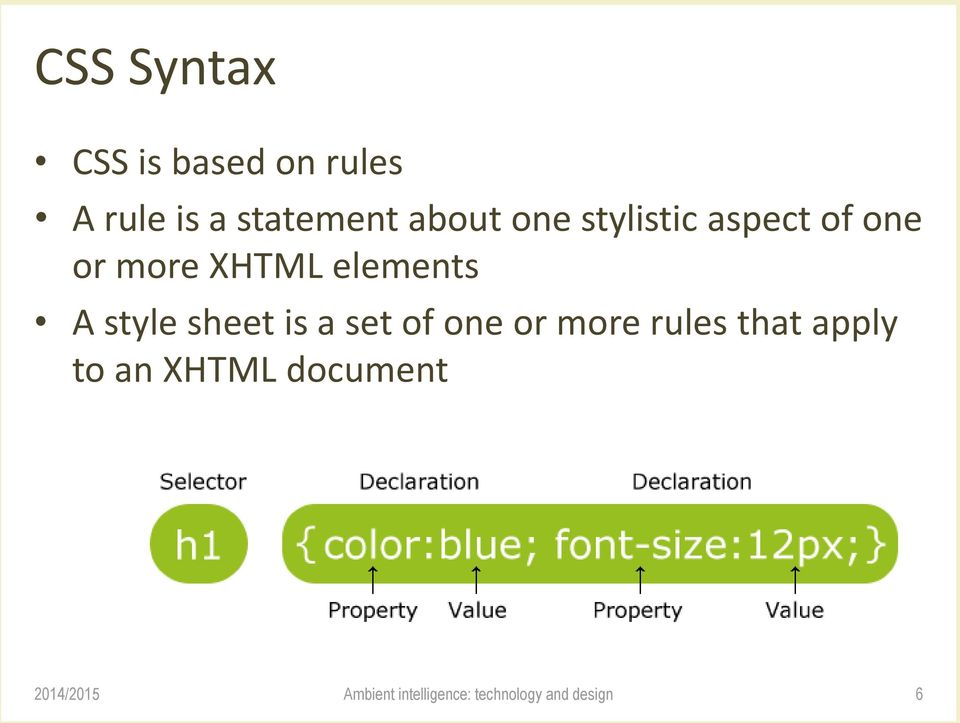 more XHTML elements A style sheet is a set of