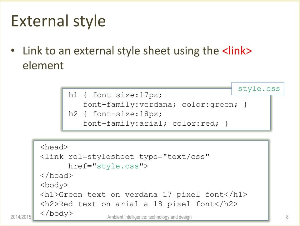 "font-family:arial; color:red; } <head> <link rel=stylesheet type=""text/css"" href=""style."