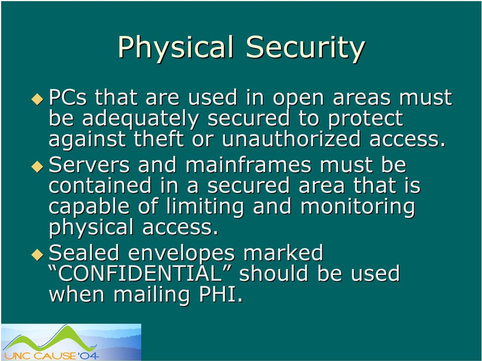 Servers and mainframes must be contained in a secured area that is capable of