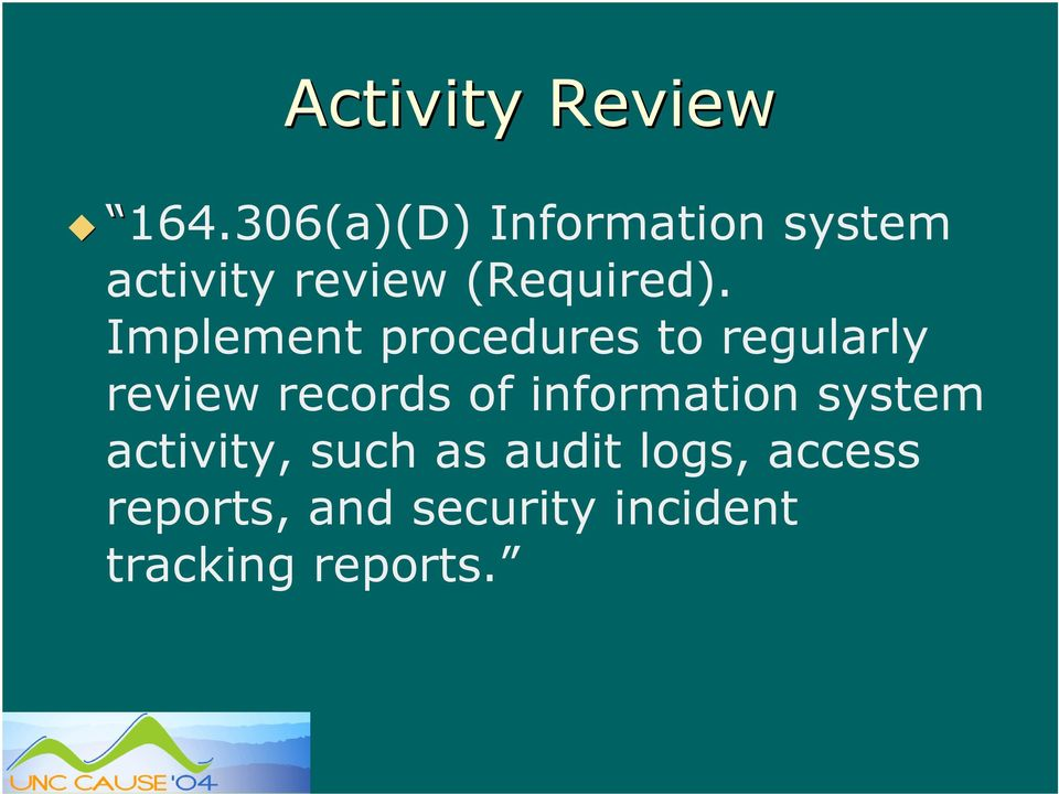 Implement procedures to regularly review records of