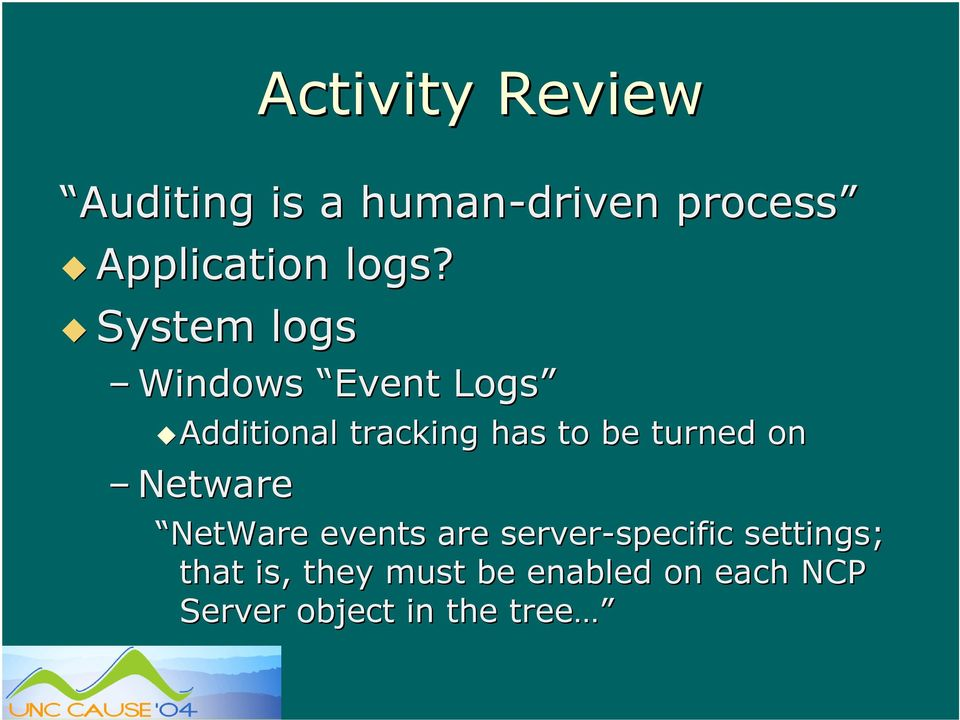 be turned on Netware NetWare events are server-specific