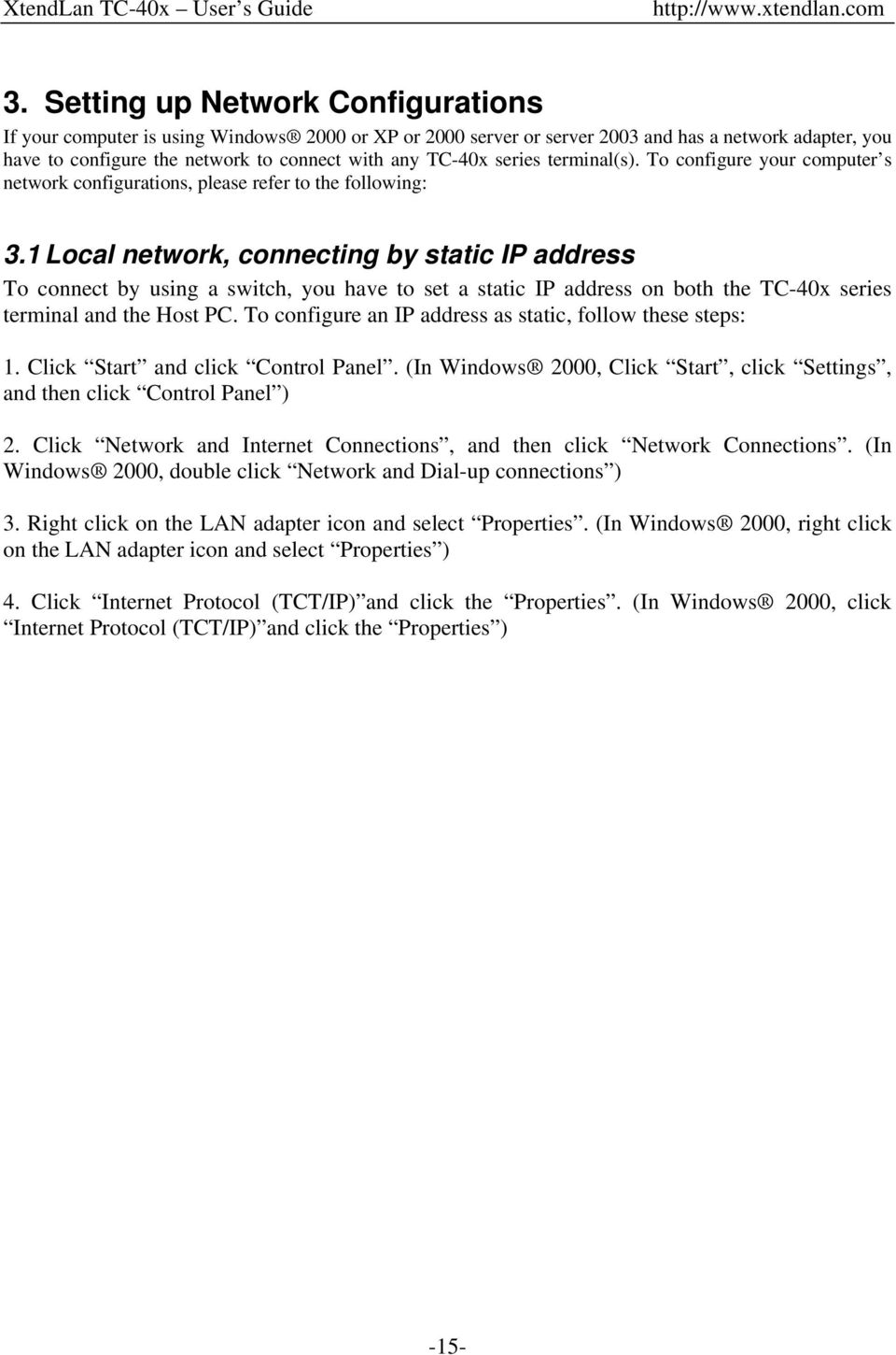 1 Local network, connecting by static IP address To connect by using a switch, you have to set a static IP address on both the TC-40x series terminal and the Host PC.